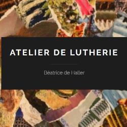 Atelier de Lutherie Béatrice de Haller