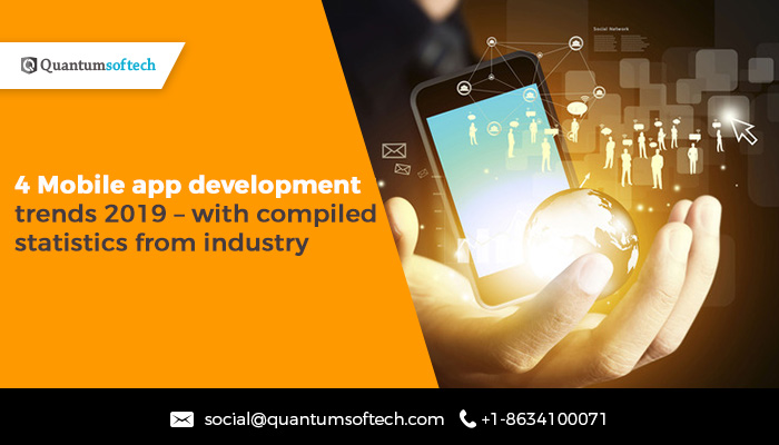 4 Mobile app development trends 2019 – with compiled statistics from