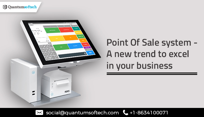 Point Of Sale System – A New Trend To Excel In Your Business