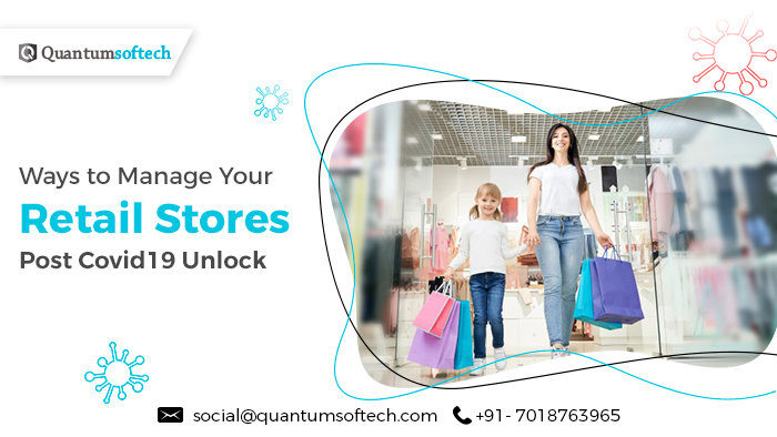 Ways to Manage Your Retail Stores Post Covid19 Unlock