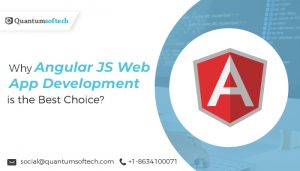 Why Angular JS Web App Development is the Best Choice?