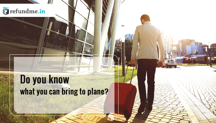 Do you know what you can bring to plane