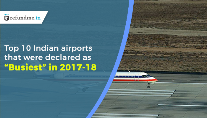 "Top-10-Indian-airports-that-were-declared-as-""Busiest""-in-2017-18"