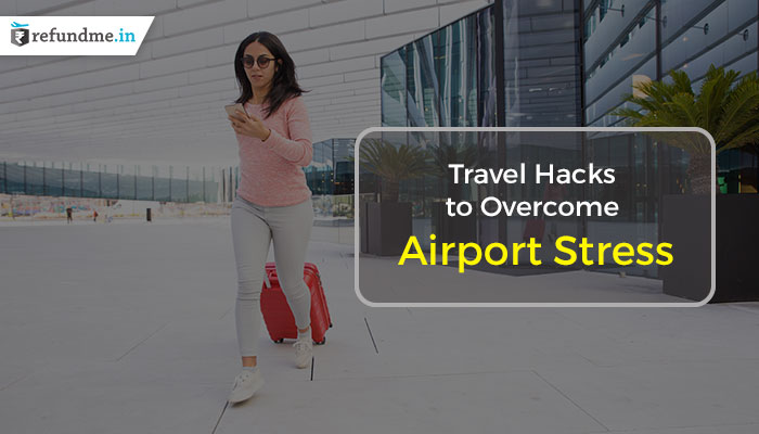 Travel-Hacks-to-Overcome-Airport-Stress