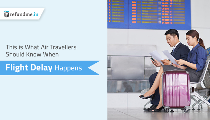 This is What Air Travellers Should Know When Flight Delay Happens