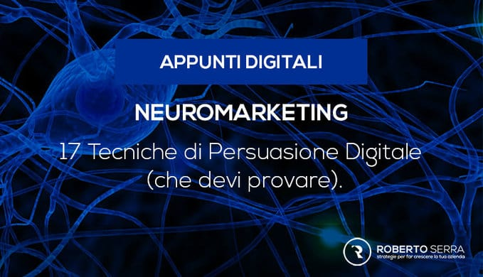 Neuromarketing applicato al web: 17 tecniche che devi conoscere + un libro neuromerketingsuggerito