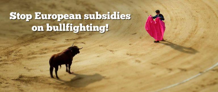 Subsidies voor stierenvechten: afschaffen!