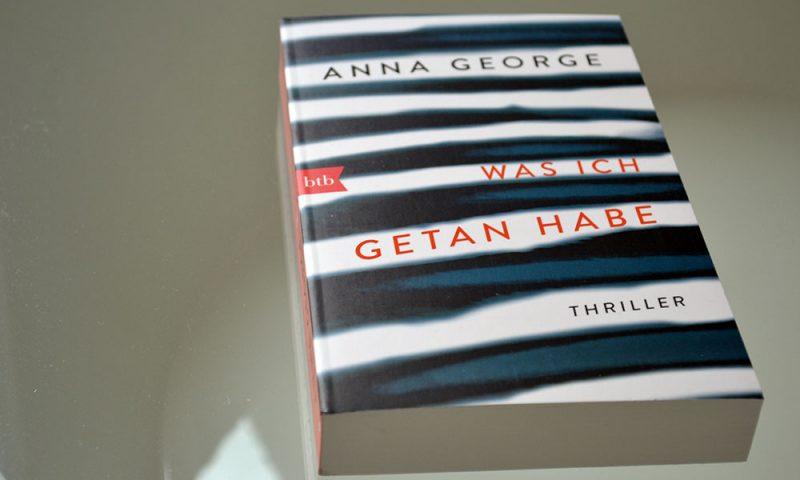 Books: Was ich getan habe | Anna George - Was ich getan habe 800x480