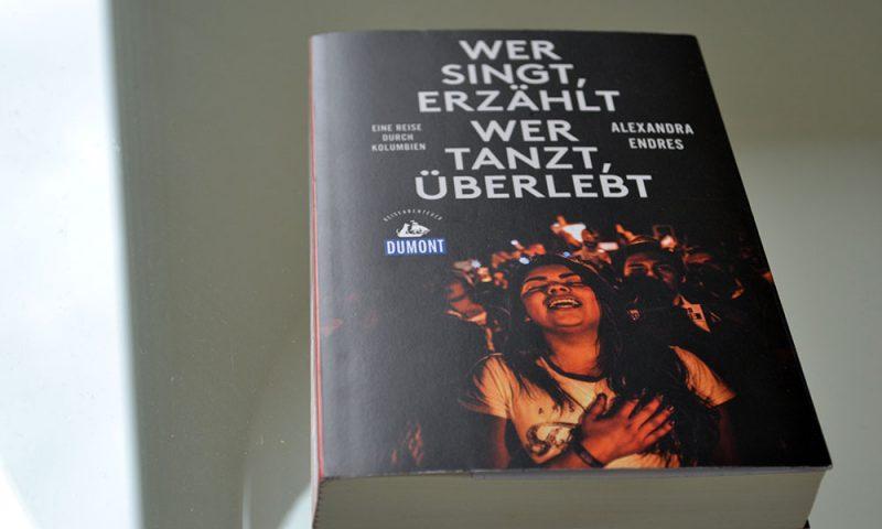 Books: Wer singt, erzählt - wer tanzt, überlebt | Reiseabenteuer - Reiseabenteuer 1 800x480