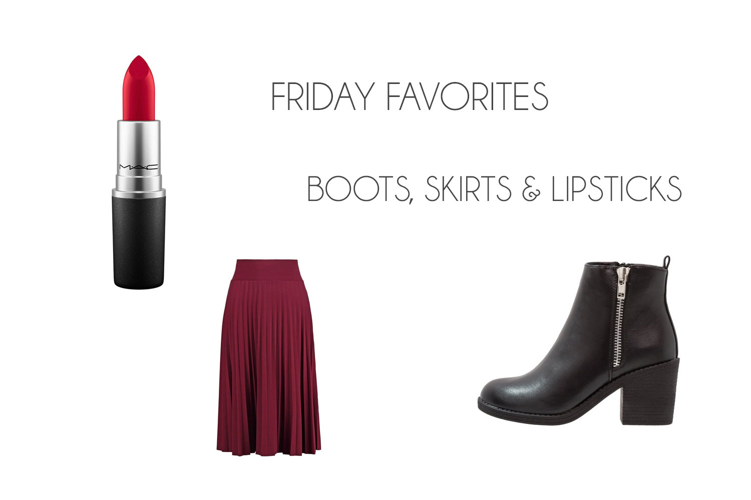 Friday Favorites | Boots, Skirts & Lipsticks - FridayFavorites 1