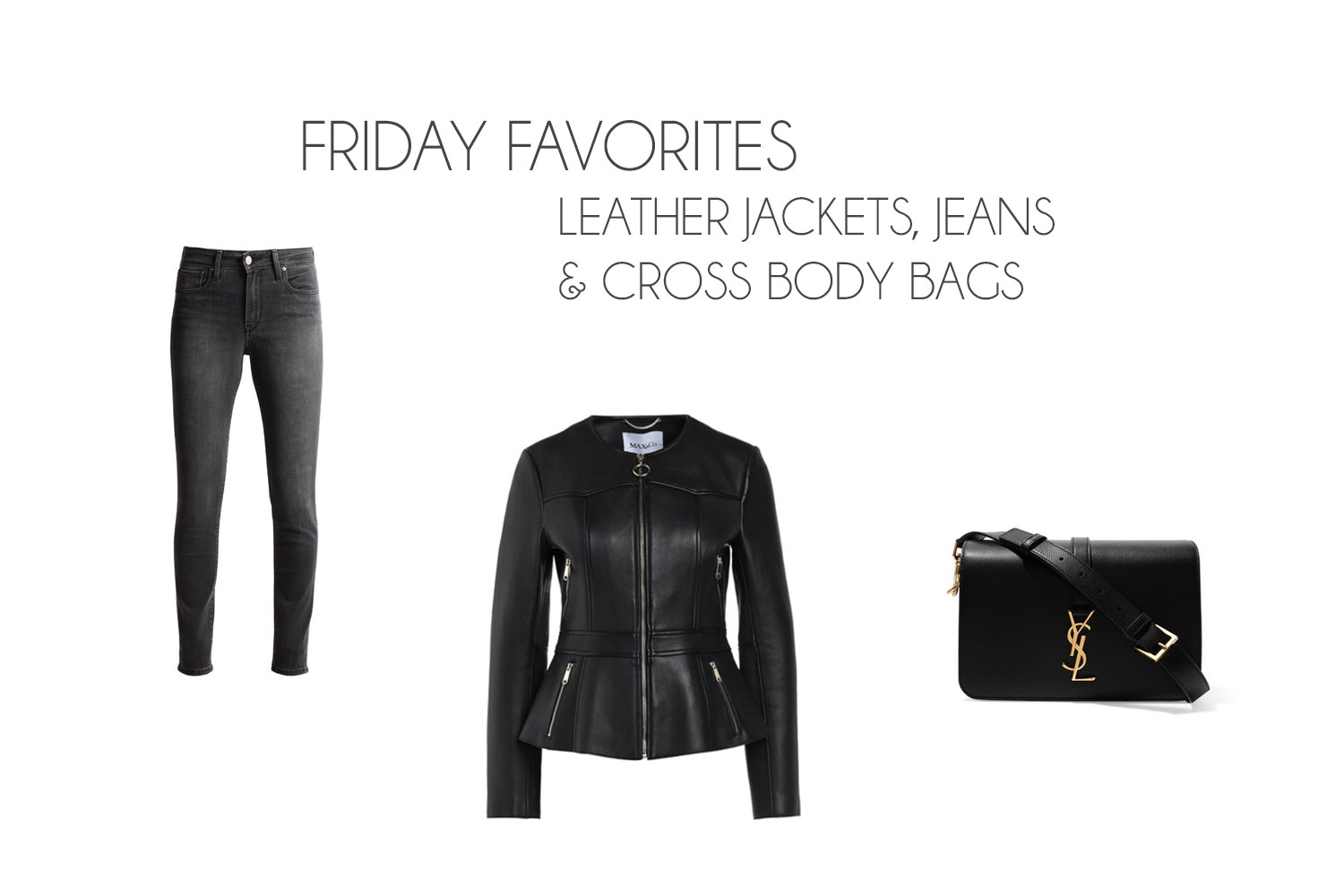 Friday Favorites: Leather Jackets, Jeans & Cross Body Bags - Friday Favorites 2