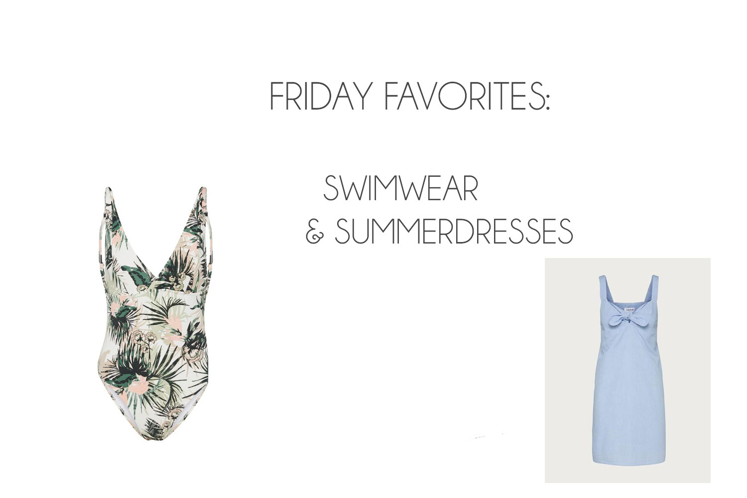 Friday Favorites: Swimwear & Summerdresses - Friday Favorites 4
