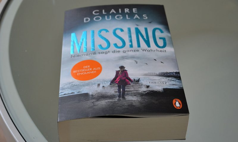Books: Missing - Niemand sagt die ganze Wahrheit | Claire Douglas - Missing 800x480