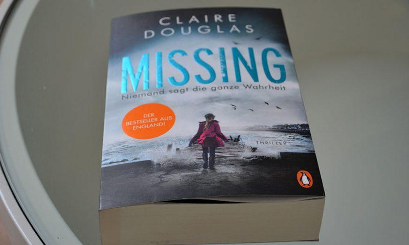 Books: Missing - Niemand sagt die ganze Wahrheit | Claire Douglas - Missing 800x480