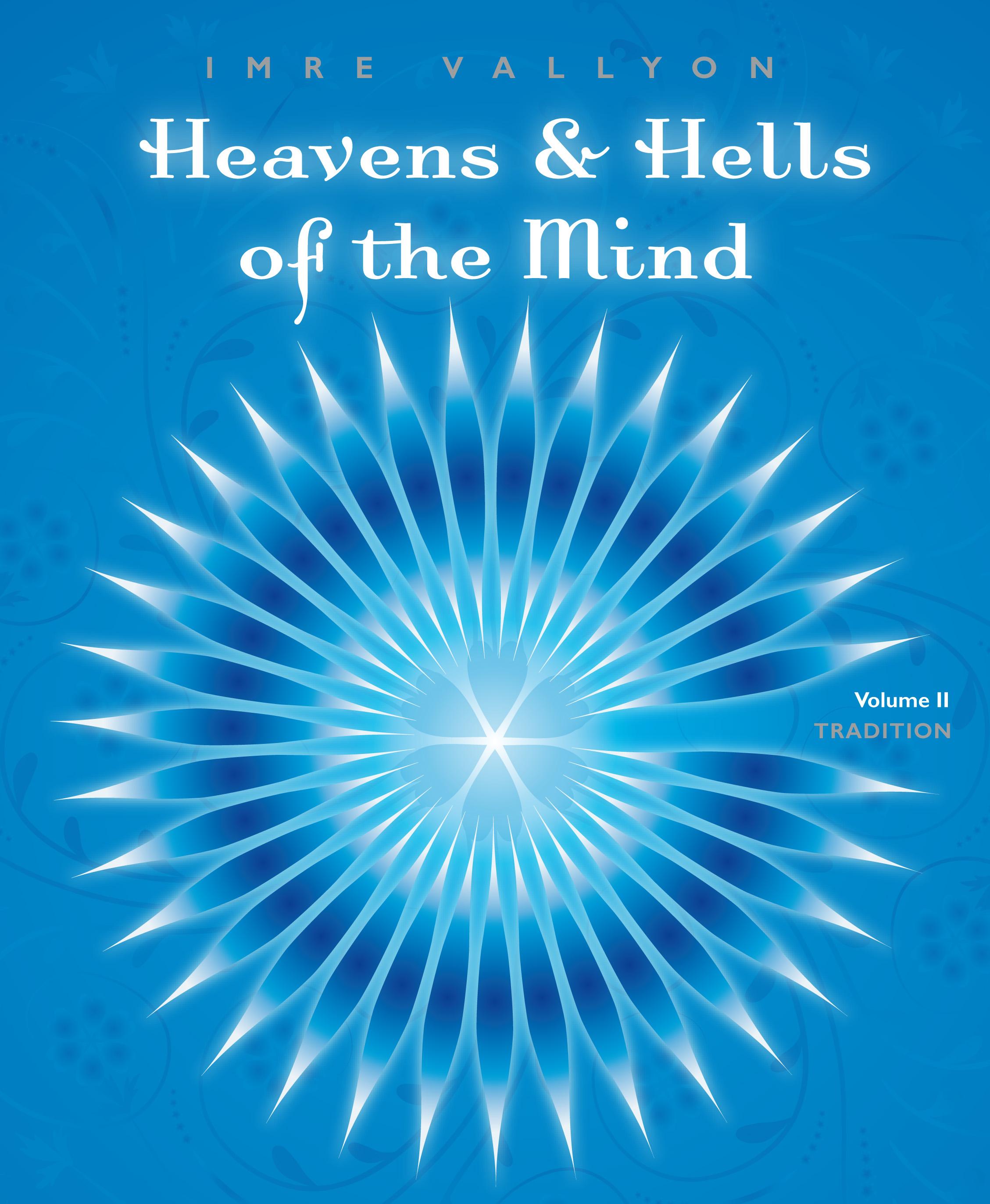 Heavens & Hells Of The Mind €� Volume Ii: Tradition