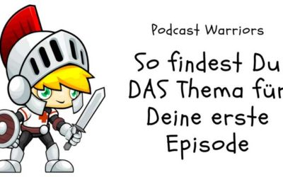 Themen für Deine erste Episode