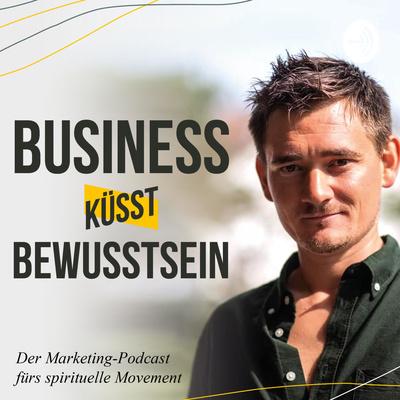 """Gastauftritt im Podcast """"Business küsst Bewusstsein"""" von Mark Oswald"""