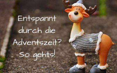 Weihnachtsstress? So kommst Du entspannt durch die Adventszeit!