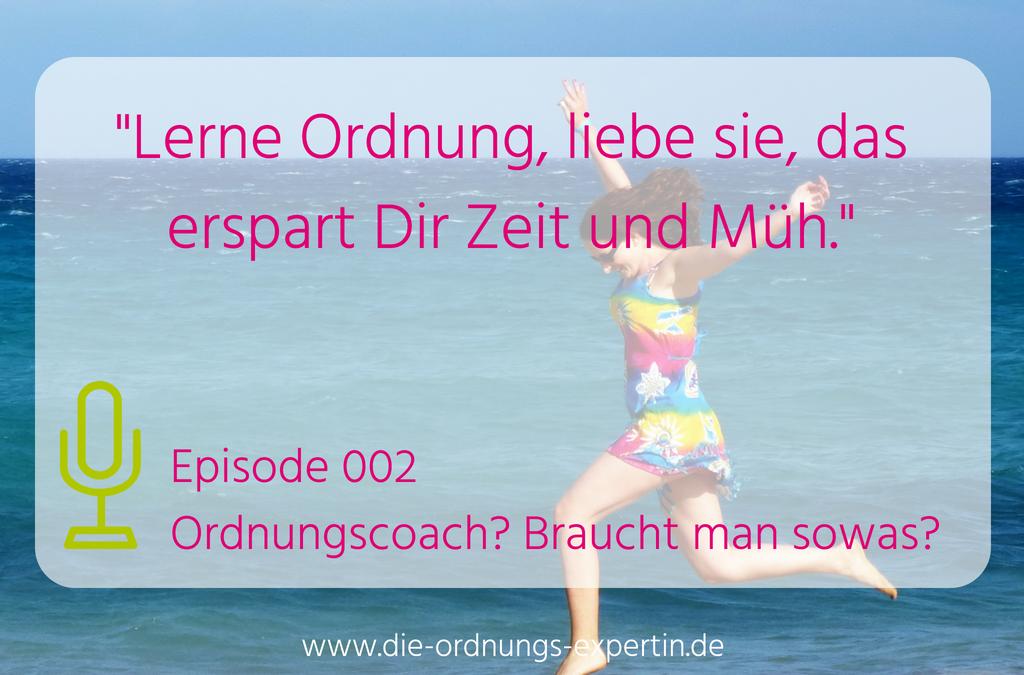 Podcast Episode 002 - Ordnungscoach? Braucht man sowas?
