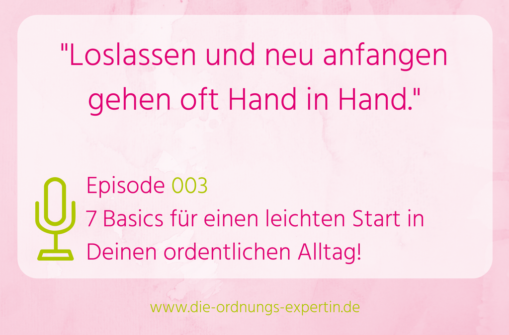 003 – 7 Basics für einen leichten Start in Deinen ordentlichen Alltag!