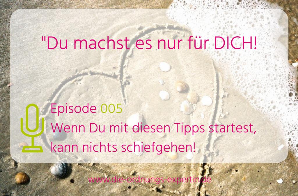 Episode 005 - Wenn Du mit diesen Tipps startest, kann nichts schiefgehen!