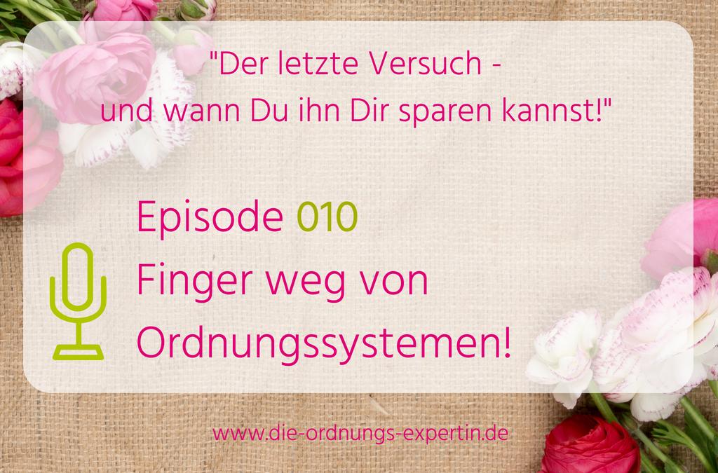 010 – Finger weg von Ordnungssystemen!