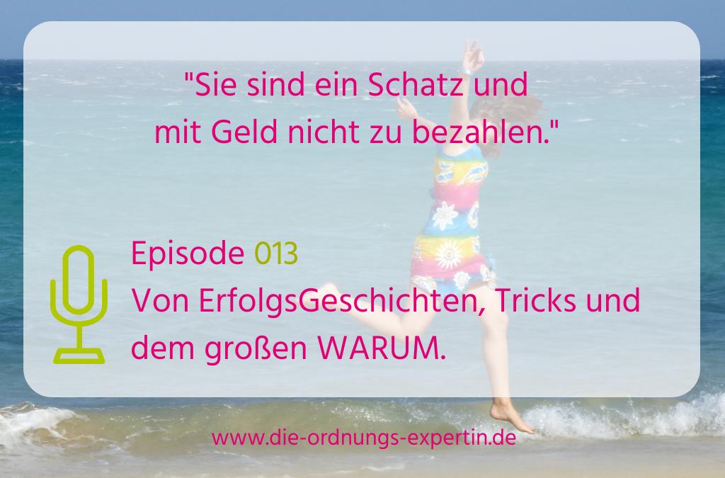 013 – Von Erfolgsgeschichten, Tricks und dem großen WARUM