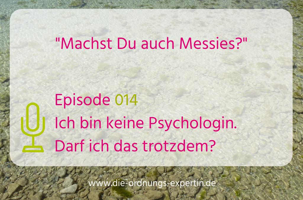 Episode 014 - Machst Du auch Messies?
