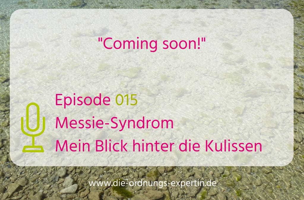 015 – Messie-Syndrom – Mein Blick hinter die Kulissen