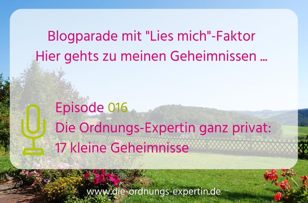 016 – Die Ordnungs-Expertin ganz privat – 17 kleine Geheimnisse