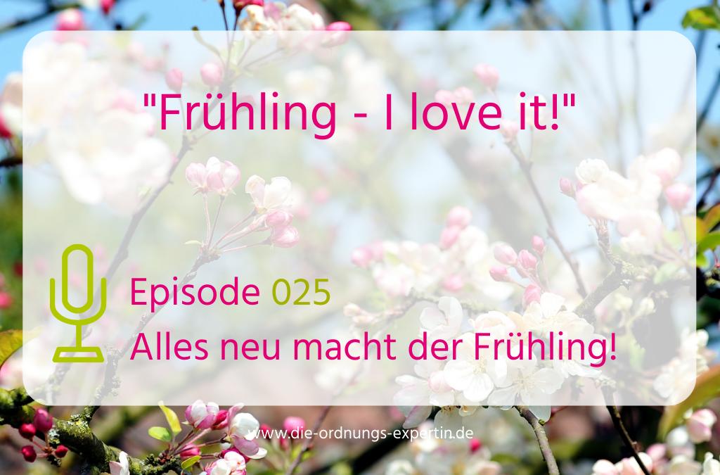 025 – Alles neu macht der Frühling!