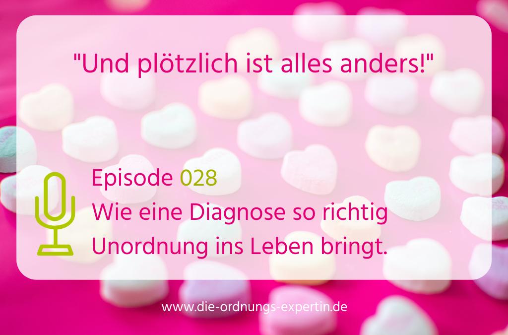 Episode 028 - Wie eine Diagnose so richtig Unordnung ins Leben bringt