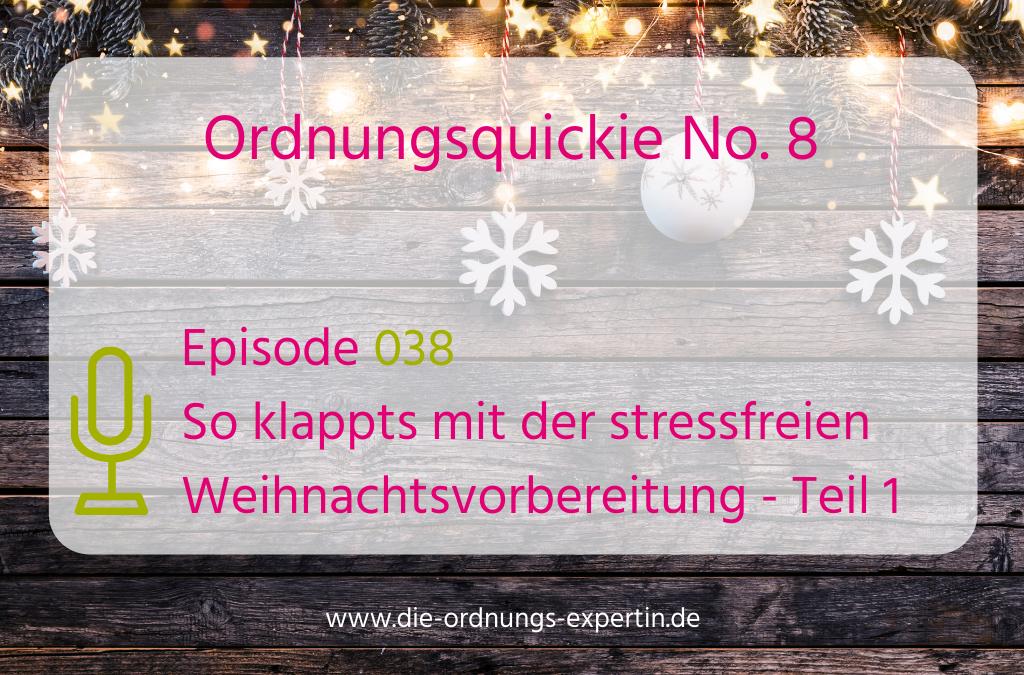 Episode 038 - Ordnungsquickie No. 8 - Weihnachtsvorbereitungen Teil 1
