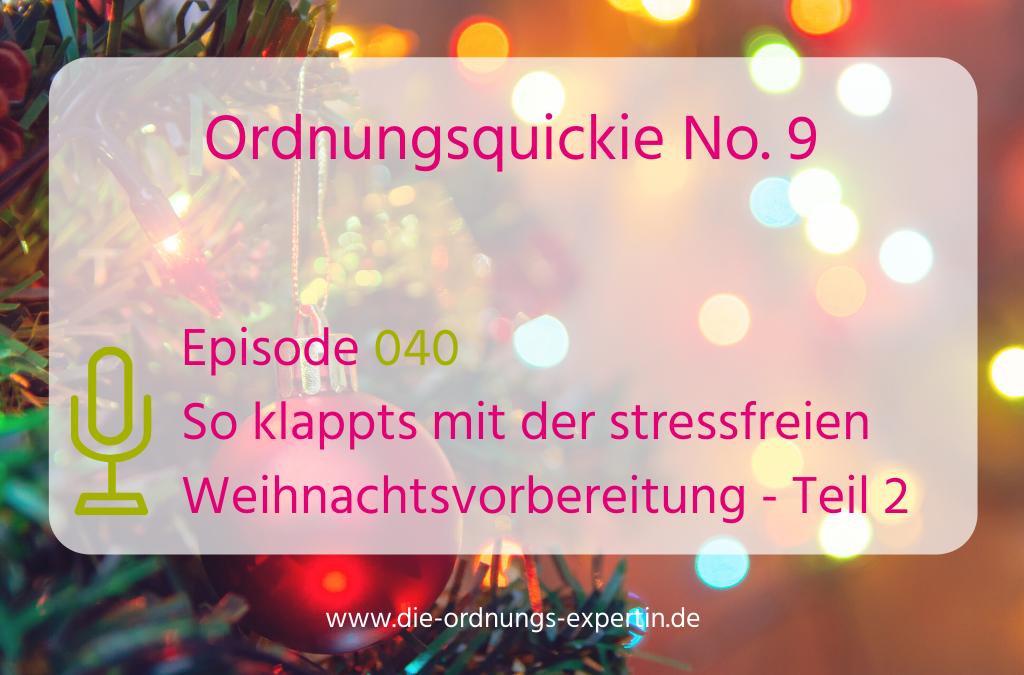 Episode 040 - Ordnungsquickie No. 9 - Weihnachtsvorbereitungen Teil 2