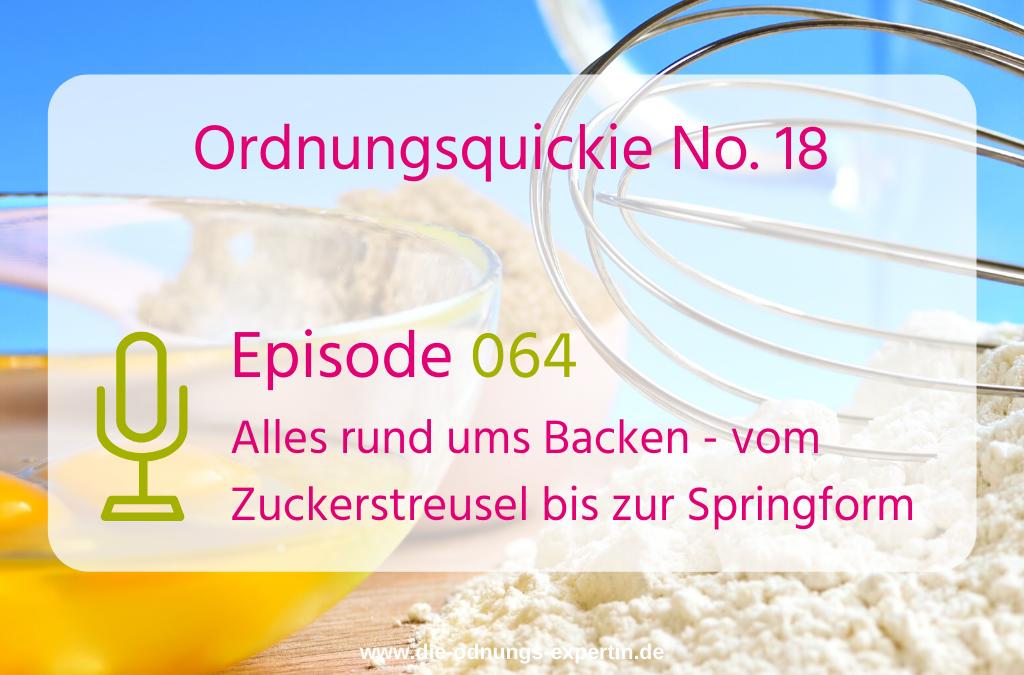 064 – Ordnungsquickie No. 18 – Alles rund ums Backen
