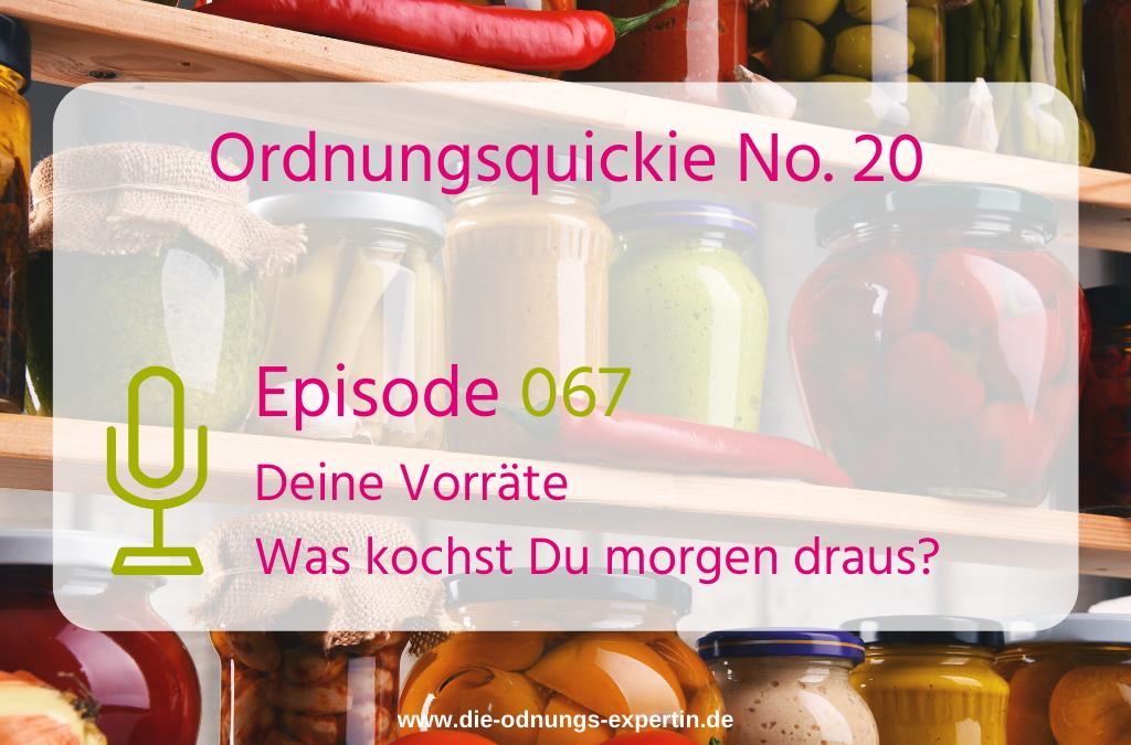 067 – Ordnungsquickie No. 20 – Deine Vorräte