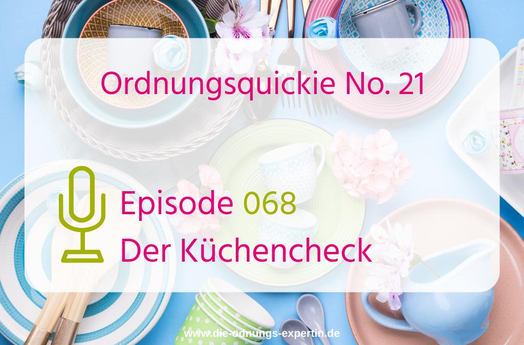 068 – Ordnungsquickie No. 21 – Der Küchencheck