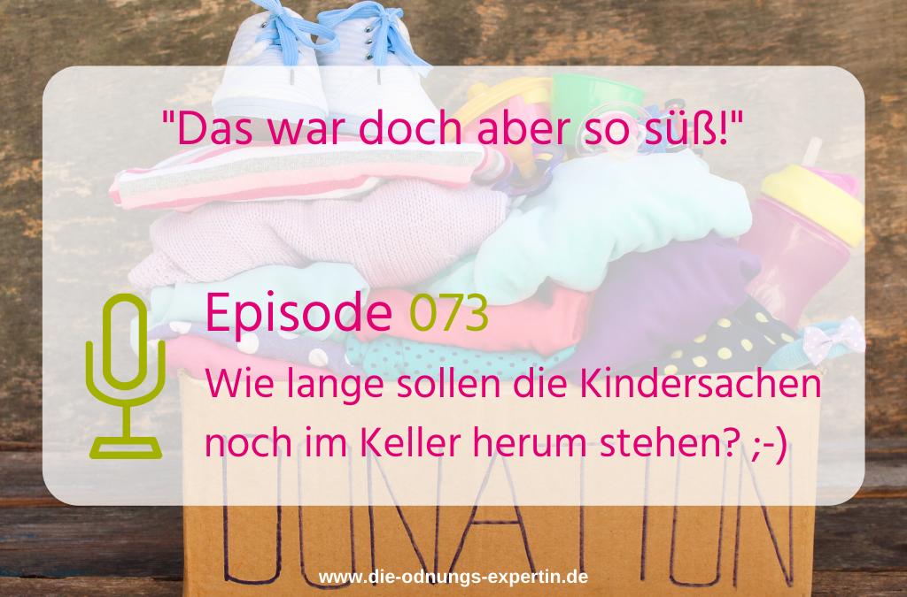 073 – Wie lange willst Du die Kindersachen noch aufbewahren?