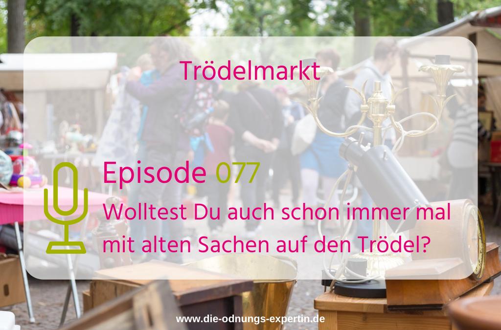 077 – Mit alten Sachen auf den Trödelmarkt?