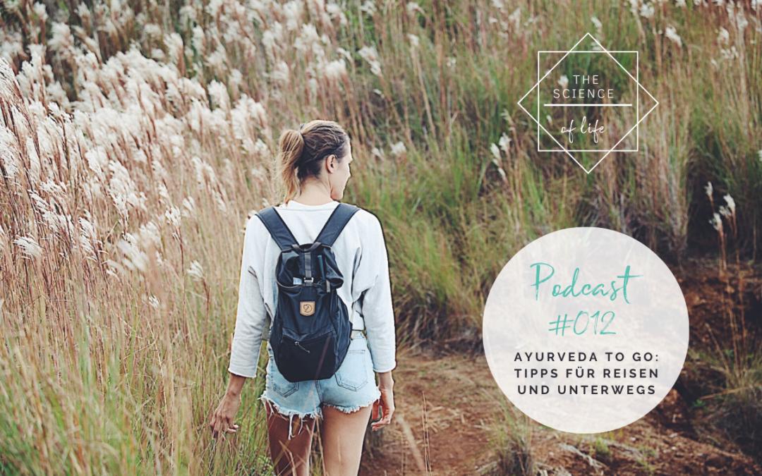 Podcast #12 | Ayurveda to Go – Tipps für Reisen und unterwegs