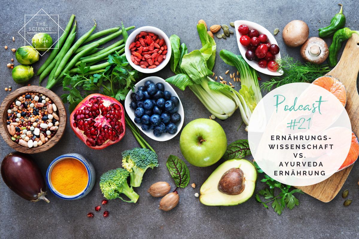 Podcast #21 | Ernährungswissenschaft vs. Ayurveda Ernährung