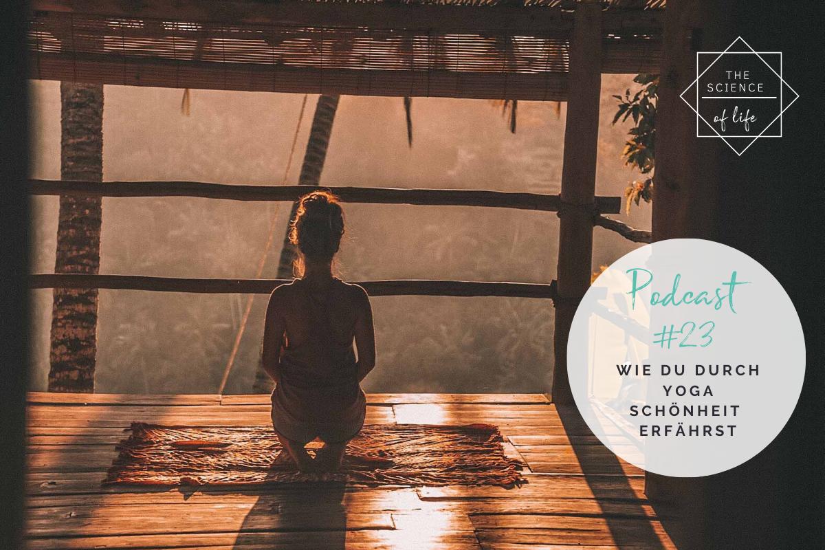 Podcast #23 | Wie du Schönheit durch Yoga erfahren kannst