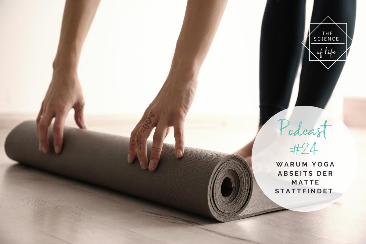 Podcast #24   Warum Yoga abseits der Matte stattfindet