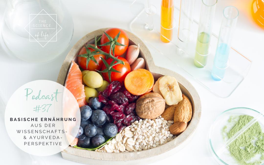 Podcast #37   Basische Ernährung aus der Wissenschafts- & Ayurveda-Perspektive