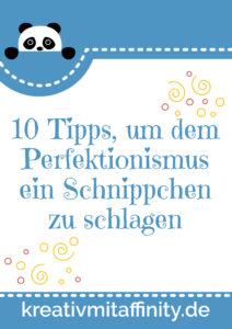 Download für das Ebook 10 Tipps, um dem Perfektionismus ein Schnippchen zu schlagen