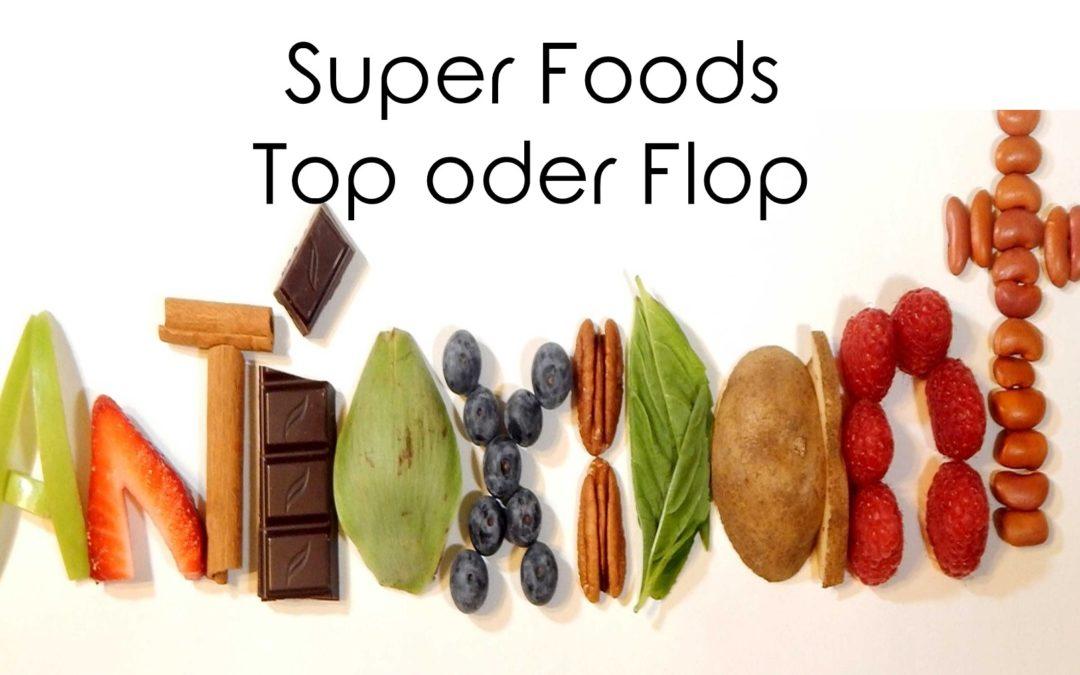 Superfoods – Top oder Flop?