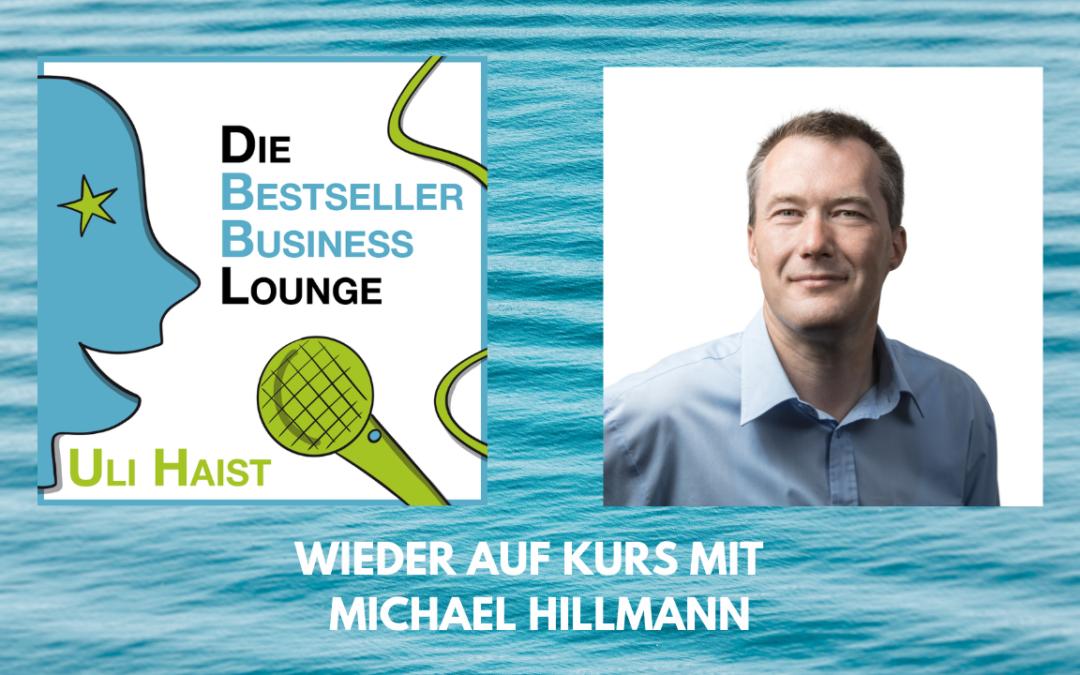Folge #052 – Mit Michael Hillmann – Wie Du wieder auf Kurs kommst