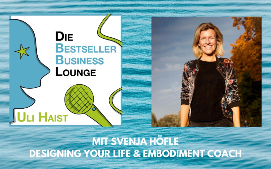 Folge #054 – Mit Svenja Höfle. Designing your Life & Embodiment Coach