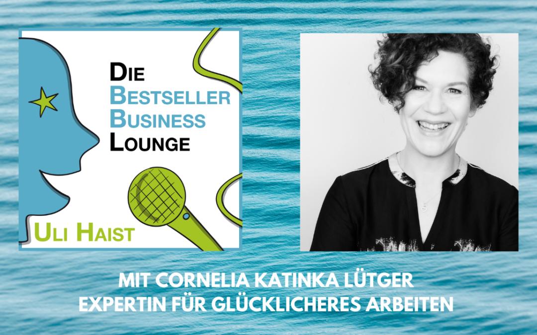Folge #056 – Mit Cornelia Katinka Lütge – Expertin für glücklicheres Arbeiten