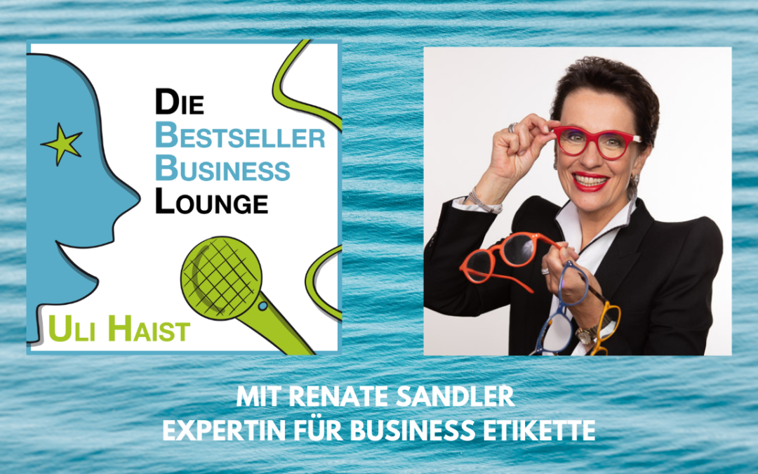 Folge #058 – Mit Renate Sandler – Expertin für Business Etikette